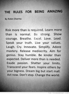 The rules of being amazing risk more than is required learn more than is normal be strong show courage breathe excel love lead speak your truth live your values