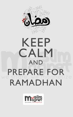 Keep calm and prepare for Ramadhan
