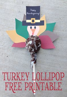 FREE PRINTABLE to make your own TURKEY LOLLIPOP. Great for classroom Thanksgiving or Harvest parties, Thanksgiving hostess gift, kids craft, or Thanksgiving table decor or table nameplate.