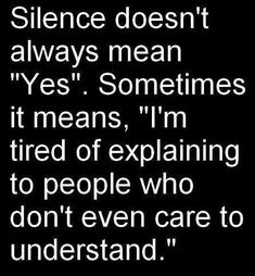 Silence yes mean explain understand  For more quotes visit www.searchquotes.com