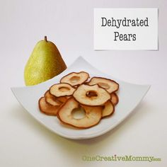 Dried Pears Tutorial {OneCreativeMommy.com}