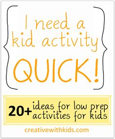 Inside Activities for Kids – Quick and Low Prep! A nice list...