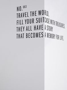Travel the world, Fill your suitcase with treasures They all have a story that becomes a memory for life.
