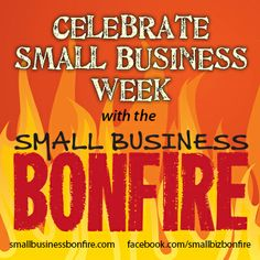 3 Ways to Celebrate Small Business Week: http://smallbusinessbonfire.com/small-business-week