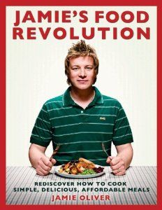 Jamies Food Revolution: Rediscover How to Cook Simple, Delicious, Affordable Meals: Jamie Oliver: 9781401323592: Amazon.com: Books