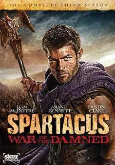 Spartacus - Blu-rays, DVDs for the Final Season, 'War of the Damned: The Complete 3rd Season'