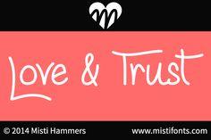 Love & Trust Font | dafont.com ding font, trust font, free font, dafontcom, fontspac, scrapbook layout, misti font, script fonts, download font