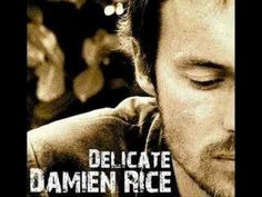 ▶ Damien Rice - Delicate - YouTube