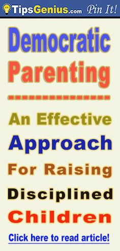 Democratic Parenting: An effective approach for raising disciplined children. It is a lovely article, read it!