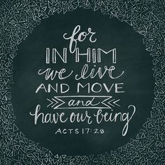 For in him we live a