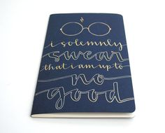 """I solemnly swear that I am up to no good."" notebook"
