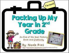 End of the Year - Packing Up My Year in Second Grade Memory Book and Craftivity $