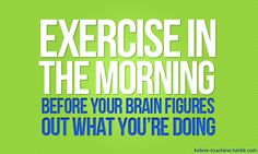 fit, weight loss, healthi, inspir, exercis, quot, mornings, workout, motiv