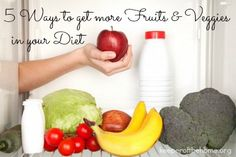 5 Ways to Get More Fruits & Veggies into your Diet
