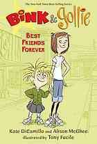 "Bink and Gollie: best friends forever - Bink and Gollie's friendship remains strong, even in the face of Gollie's ""royal blood,"" Bink's Stretch-O-Matic machine, and the pursuit of a world record. Ages 6-8"