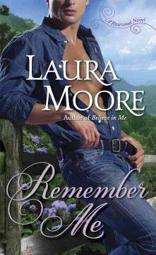 Remember Me by Laura Moore.  Click the cover image to check out or request the romance kindle.