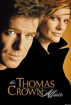 The Thomas Crown Affair, 1999 (Pierce Brosnan & Rene Russo)