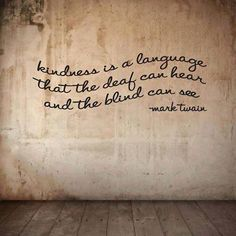 wall art, inspiration boards, wall quotes, short quotes, languag, kindness matters, inspiration quotes, kindness quotes, mark twain