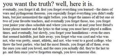 So weird to think about high school quote, life, truth, true, word, forget, love quotes, highschool quotes, thing