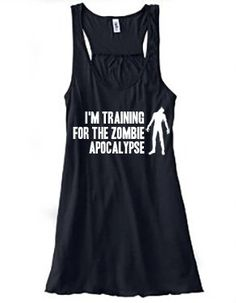 I'm Training For The Zombie Apocalypse Tank Top - Crossfit Shirt - Running Tank Top - Workout Shirt For Women Running Tank Tops, Workout Shirts, Zombi Apocalyps, Zombie Apocalypse, Running Shirts, Workout Tanks For Women, Crossfit Shirt