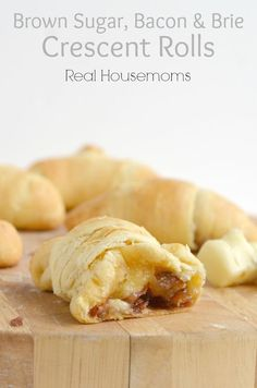 Brown Sugar, Brie & Bacon Crescent Rolls | Real Housemoms |