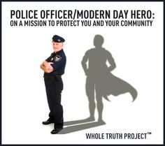 My Police officer is my hero - Whole Truth Project - https://www.facebook.com/pages/Whole-Truth-Project/179304065484117