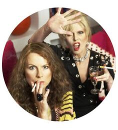 Ab Fab ~ Oh how I love these ladies!