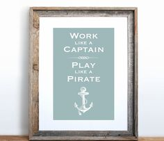 Work like a Captain, Play like a Pirate //