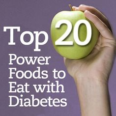 Top 20 Power Foods for Diabetes Tomatoes, Tea, Soy, Spinach, Raspberries, Red Onions, Oatmeal, Nuts, Melon, Apples, Cranberries, Flaxseed, Fish, Carrots, Broccoli, Beans, Red Grapefruit, Blueberries, Asparagus.