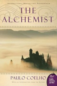 "The Alchemist  by Paulo Coelho     "" READ IT! """