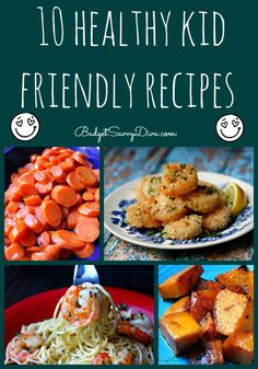 Top 10 Healthy Kid Friendly Recipe Roundup #recipe #kids #kidsrecipes #easyrecipes #healthy #sides #budgetsavvydiva via budgetsavvydiva.com