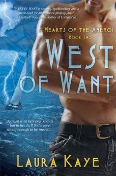 West of Want (Hearts of the Anemoi) by Laura Kaye, http://www.amazon.com/gp/product/1620610558/ref=cm_sw_r_pi_alp_JtUSpb0MQWM7C
