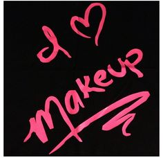 I #love #makeup!