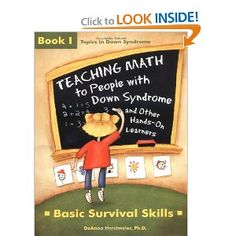 Teaching Math to People With Down Syndrome and Other Hands-On Learners: Basic Survival Skills (Topics in Down Syndrome) Book 1: DeAnna Horst...