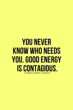 Good energy is contagious