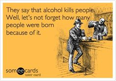 44 Of The Top Hilarious ECards On Drinking