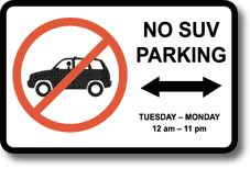 Signs added throughout city and fake parking tickets were given to those who parked SUV to the areas