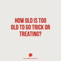 People I Want to Punch in the Throat: Trick or Treat? Please?