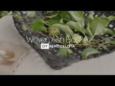 DIY: How to Weave an Ash Basket, Then Paint it Black