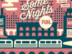 """Awesome print!  Poster for the band FUN. featuring song titles from their new album """"Some Nights"""" integrated into a night-time cityscape. This poster is available as part of the Some Nights deluxe package here: http://www.ournameisfun.com/somenights/"""