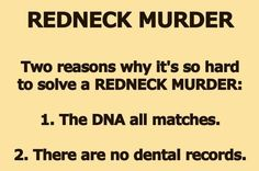 why redneck murders are so hard to solve...