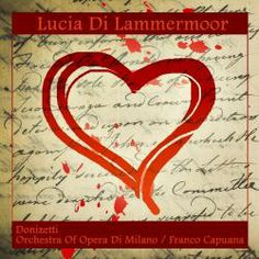 Lucia Di Lammermoor (The Music Center, opens March 15, 2014) - Available on Freegal (download 5 songs/wk)