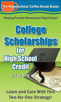 Homeschooling Highschool?  College Scholarships for High School Credit Only $0.99! Limited Time!