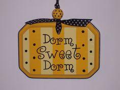 Dorm Room Plaque... Dorm sweet dorm!