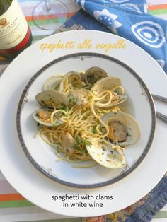 Spaghetti Alle Vongole ~ A Classic Preparation of Spaghetti with Clams in White Wine - Paperblog