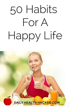 50 Habits For A Happy Life