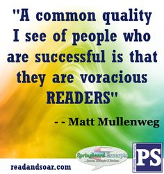 "Book Quotes - ""A common quality I see of people who are successful is that they are voracious readers."" ~~ Matt Mullenweg"