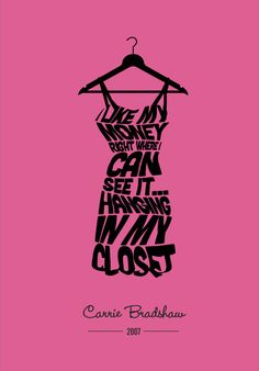 car accessories, frame, dress, carriebradshaw, carrie bradshaw, inspirational quotes, fashion quotes, closet, style fashion
