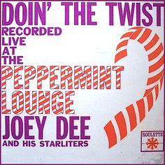 """""""Doin' The Twist At The Peppermint Lounge"""" (1961, Roulette) by Joey Dee And His Starliters.  Recorded live."""