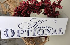 Shoes Optional sign 8 X 24 in 1 sided by OurHobbyToYourHome